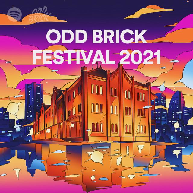 Spotify公式プレイリストに「ODD BRICK FESTIVAL 2021」が登場!